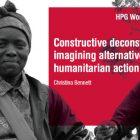 Constructive deconstruction: imagining alternative humanitarian action report